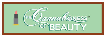 The Cannabisness Of Beauty